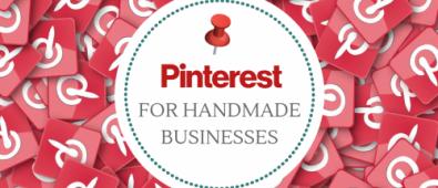 Pinterest for Handmade Businesses: Getting Setup & Selling Stuff