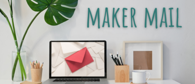 Maker Mail – August 2021