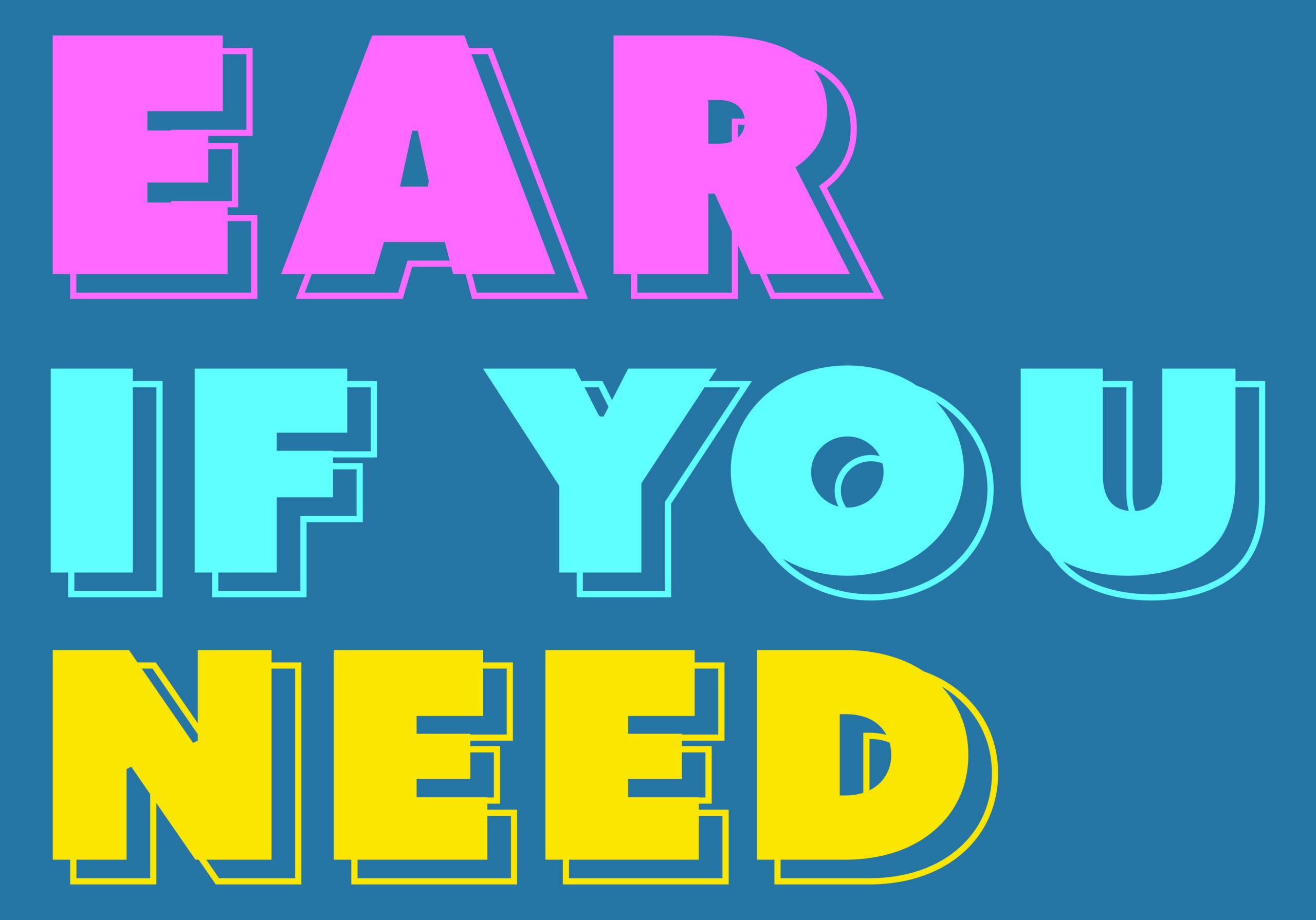 Ear if you Need