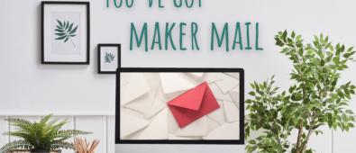 Maker Mail – September 2021